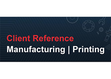 Client Reference - Manufacturing | Printing