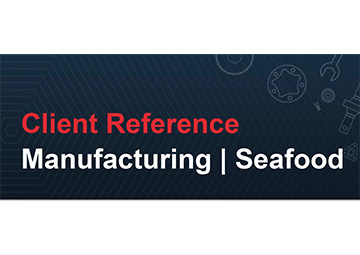 Client Reference - Manufacturing | Seafood
